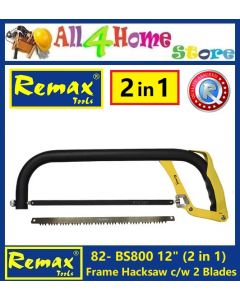 "82- BS800 12""/300mm REMAX 2 in 1 Frame Hacksaw c/w 2 Blades"